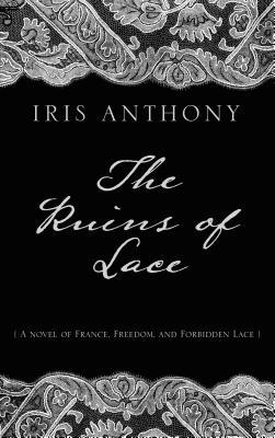 The Ruins of Lace (Thorndike Press Large Print Historical Fiction)