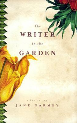 The Writer in the Garden by Jane Garmey