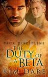 The Duty of a Beta by Kim Dare