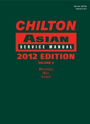 Chilton Asian Service Manual: 2012 Edition, Volume 2