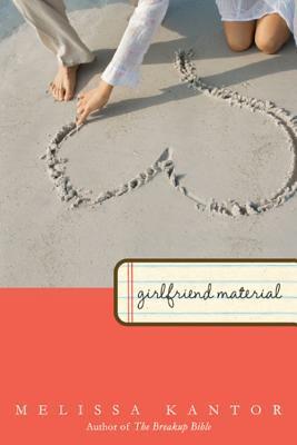Girlfriend Material by Melissa Kantor