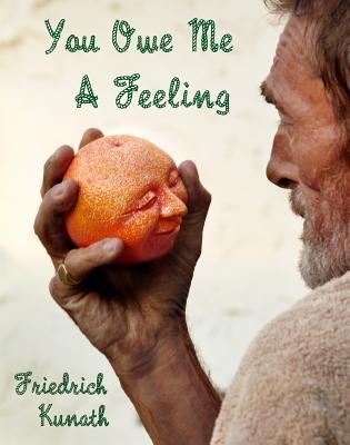 Friedrich Kunath: You Owe Me a Feeling