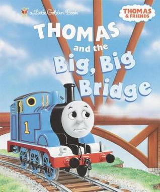 Thomas and the Big, Big Bridge by Wilbert Awdry