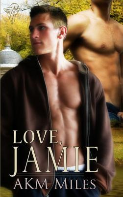 Love, Jamie by A.K.M. Miles