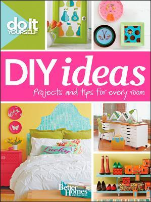 Do It Yourself: DIY Ideas (Better Homes & Gardens Home #37)