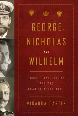 George, Nicholas and Wilhelm by M.J. Carter