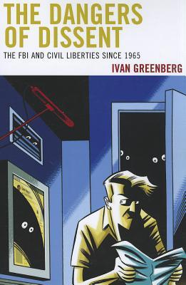 Dangers of Dissent: The FBI and Civil Liberties Since 1965