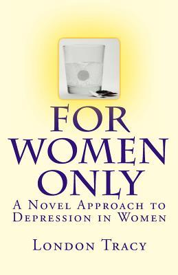For Women Only: A Novel Approach to Depression in Women