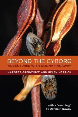 Ebook Beyond the Cyborg: Adventures with Donna Haraway by Margret Grebowicz read!