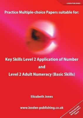 Practice Multiple-Choice Papers Suitable for: Key Skills Level 2 Application of Number and Level 2 Adult Numeracy