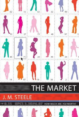 The Market by J.M. Steele