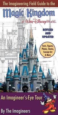 The Imagineering Field Guide to Magic Kingdom at Walt Disney World--Updated!