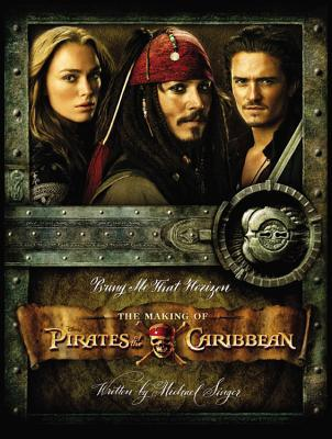 Bring Me That Horizon: Pirates of the Caribbean - The Making of the Swashbuckling Movie Trilogy (Welcome Book)