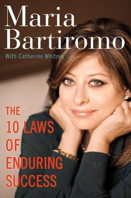 The 10 Laws of Enduring Success by Maria Bartiromo