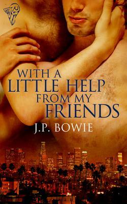 With a Little Help From My Friends by J.P. Bowie