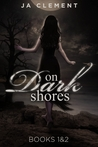 On Dark Shores 1: The Lady & 2: The Other Nereia (On Dark Shores, #1&2)