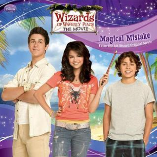 Wizards of Waverly Place: The Movie: Magical Mistake
