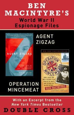 Ben Macintyre's World War II Espionage Files: Agent Zigzag / Operation Mincemeat