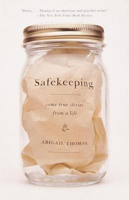 Ebook Safekeeping: Some True Stories from a Life by Abigail Thomas DOC!