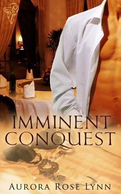 Imminent Conquest by Aurora Rose Lynn