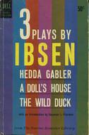 Three Plays: Hedda Gabler / A Doll's House / The Wild Duck