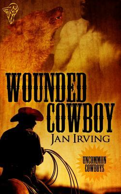 Wounded Cowboy by Jan  Irving