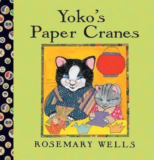 Yoko's Paper Cranes by Rosemary Wells
