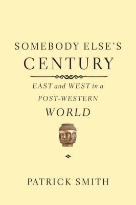 Somebody Else's Century by Patrick    Smith