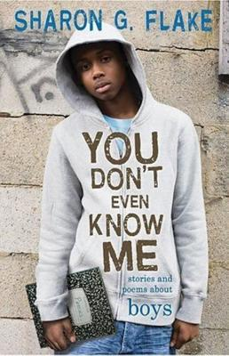 You Don't Even Know Me by Sharon G. Flake