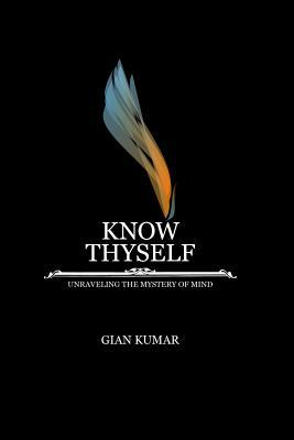 Know Thyself - Unraveling the Mystery of Mind