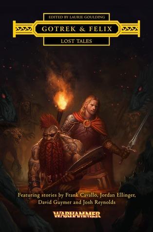 Gotrek  Felix: Lost Tales