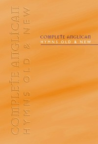 Complete Anglican Hymns Old and New