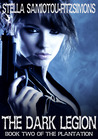 The Dark Legion (The Plantation #2)