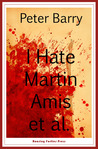 I Hate Martin Amis et al.