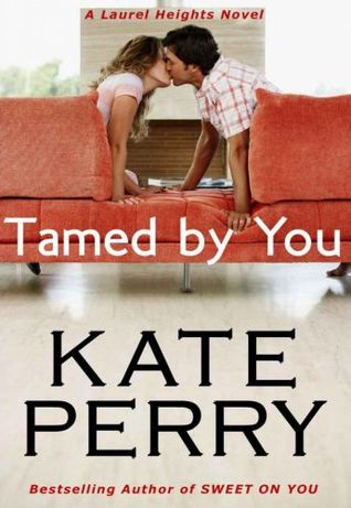Tamed by You (Laurel Heights, #7)