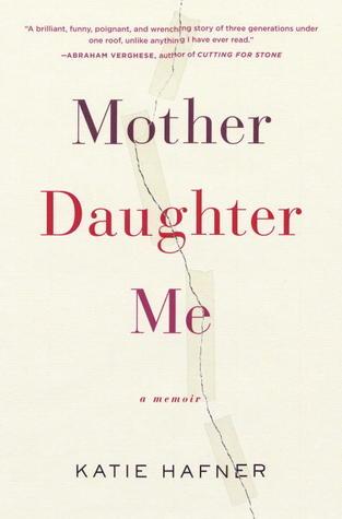 Mother Daughter Me By Katie Hafner