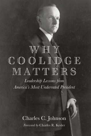 Why Coolidge Matters by Charles C. Johnson