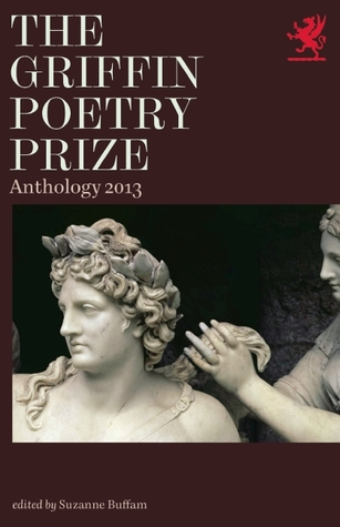 The Griffin Poetry Prize 2013 Anthology