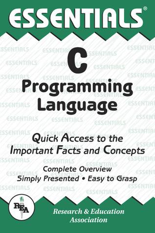 The Essentials of C Programming Language