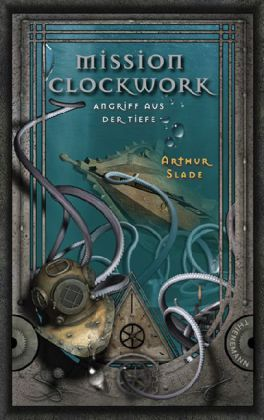 Angriff aus der Tiefe (Mission Clockwork, #2)