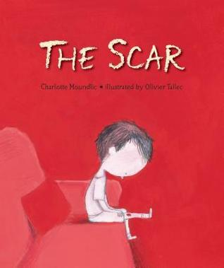 The Scar by Charlotte Moundlic