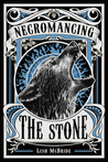 Necromancing the Stone (Necromancer, #2)