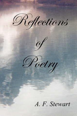 Ebook Reflections of Poetry by A.F. Stewart DOC!