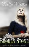 Broken Stone by Kelly  Walker