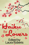Haiku For Lovers: An Anthology of Love and Lust (Haiku for ___ #2)