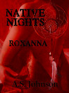 Native Nights: Roxanna(Native Nights Series, #1)
