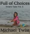 Full of Choices, Twist's Tales Vol. II