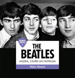 The Beatles. Mūzika, cilvēki un notikumi.