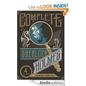 The Complete Sherlock Holmes: The Adventures of Sherlock Holmes, the Reminiscences of Sherlock Holmes, the Return of Sherlock Holmes, the Memoirs of Sherlock Holmes, the Casebook of Sherlock Holmes