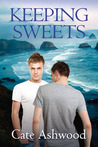 Keeping Sweets by Cate Ashwood